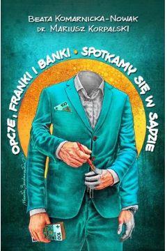Opcje, franki i banki. Spotkamy się w sądzie