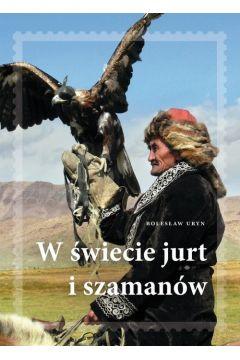 W świecie jurt i szamanów