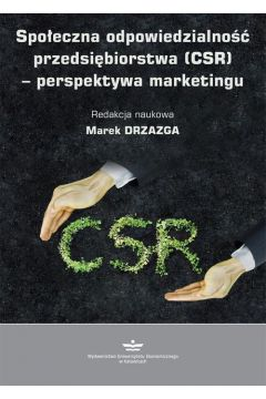 Społeczna odpowiedzialność przedsiębiorstwa (CSR) - perspektywa marketingu