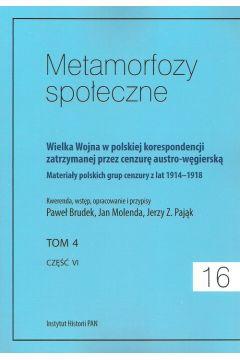 Metamorfozy społeczne tom 16 Wielka Wojna w polskiej korespondencji zatrzymanej