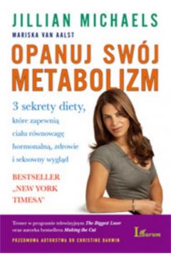 Opanuj swój metabolizm. 3 sekrety diety, które zapewnią ciału równowagę hormonalną, zdrowie i seksowny wygląd