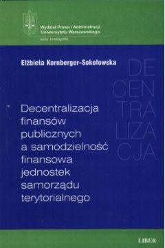 Decentralizacja finansów publicznych a samodzielność finansowa jednostek samorządu terytorialnego