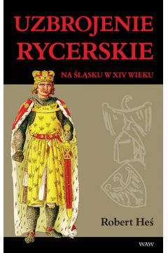 Uzbrojenie rycerskie na Śląsku w XIV w.