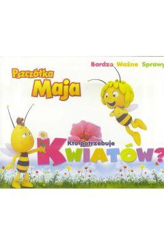 Pszczółka Maja. Bardzo..- Kto porzebuje kwiatów?