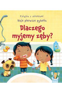 Dlaczego myjemy zęby? Moje pierwsze pytania