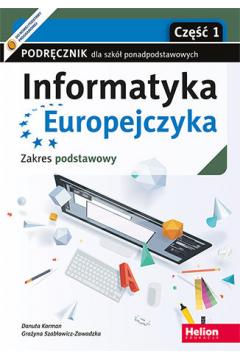 Informatyka Europejczyka. Podręcznik dla szkół ponadpodstawowych. Część 1. Zakres podstawowy