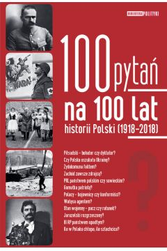 100 pytań na 100 lat historii Polski