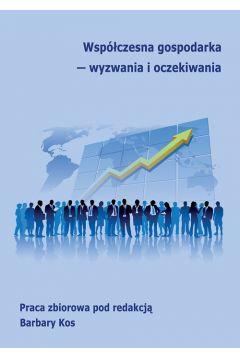 Współczesna gospodarka - wyzwania i oczekiwania
