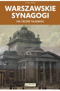 Warszawskie synagogi. Na tropie tajemnic