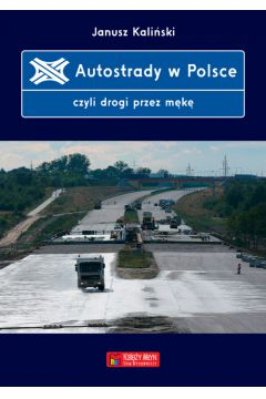 Autostrady w polsce czyli drogi przez mękę