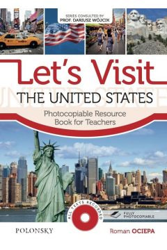 Let`s Visit the United States.  Photocopiable Resource Book for Teachers.