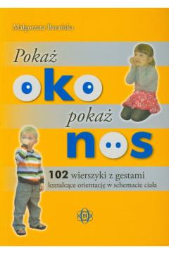 Pokaż oko pokaż nos - Małgorzata Barańska