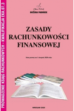 Zasady rachunkowości finansowej. Prowadzenie ksiąg rachunkowych kwalifikacja EKA.07.3