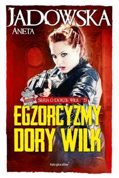 Seria o Dorze Wilk T5 Egzorcyzmy Dory Wilk