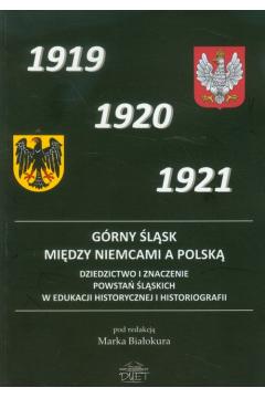 Górny Śląsk między Niemcami a Polską