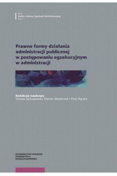 Prawne formy działania administracji publicznej w postępowaniu egzekucyjnym w administracji