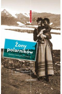 Żony polarników Siedem niezwykłych historii