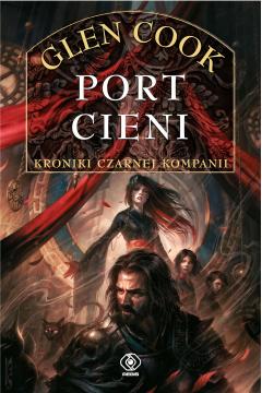 Port Cieni. Kroniki Czarnej Kompanii. Tom 1-5