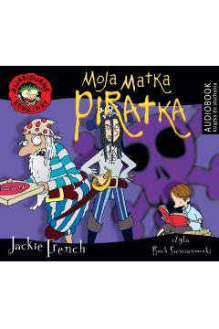 Zwariowane rodzinki. Moja matka piratka. CD MP3