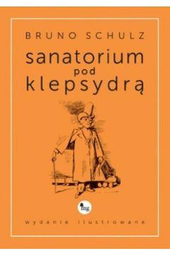 Sanatorium pod klepsydrą wydanie ilustrowane