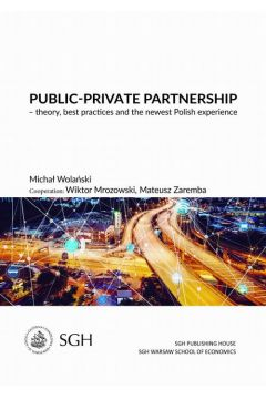 Public-private partnership - theory, best practices and the newest polish experience