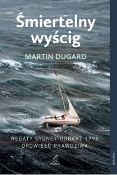 Śmiertelny wyścig. Regaty Sydney-Hobart 1998. Opowieść prawdziwa