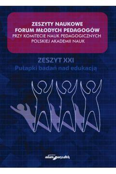 Zeszyty Naukowe Forum Młodych Pedagogów przy Komitecie Nauk Pedagogicznych Polskiej Akademii Nauk Zeszyt XXI