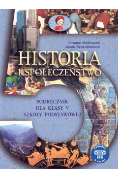 Podróże w czasie 5. Historia. Podręcznik. Szkoła podstawowa