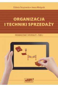 Prowadzenie sprzedaży T2. Organizacja i techniki..