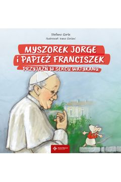 Myszorek Jorge i papież..Przyjaźń w sercu Watykanu
