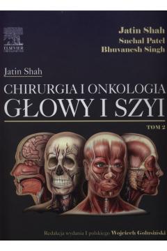 Chirurgia i onkologia głowy i szyi. Tom 2