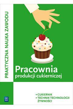 Pracownia produkcji cukierniczej. Kwal.T.4 WSiP