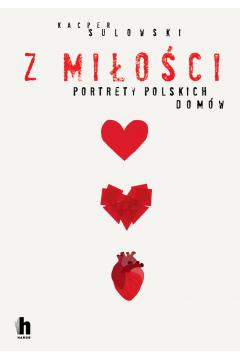 Z miłości. Portrety polskich domów