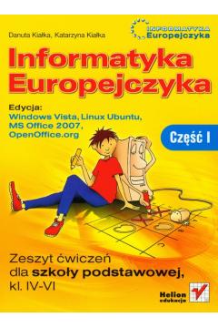Informatyka 4-6 SP Informatyka europejczyka ćwiczenia część 1 Windows Vista, Linux Ubuntu, MS Office 2077, OpenOffice.org