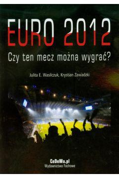 Euro 2012 Czy ten mecz można wygrać
