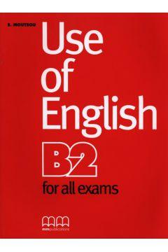 Use of English B2 for all exams SB MM PUBLICATIONS