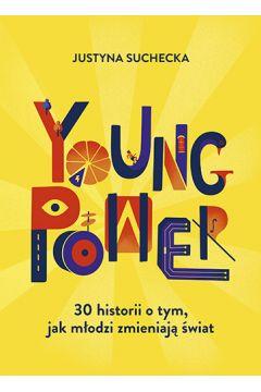 Young power! 30 historii o tym, jak młodzi zmieniają świat