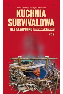 Kuchnia survivalowa bez ekwipunku. Gotowanie w terenie Część 2