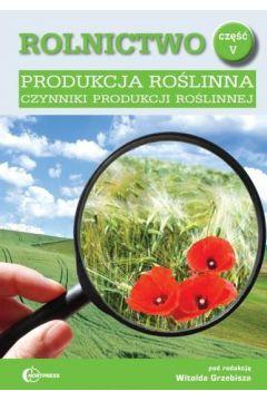 Rolnictwo cz. V Produkcja roślinna HORTPRESS