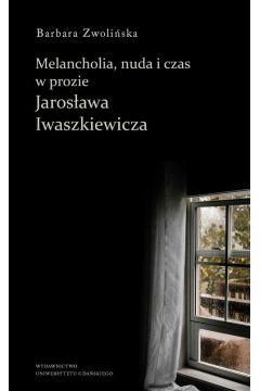 Melancholia, nuda i czas w prozie Jarosława Iwaszkiewicza