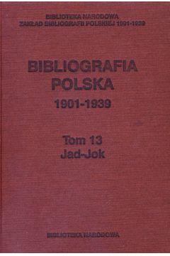 Bibliografia polska 1901-1939 Tom 13 Jad-Jac
