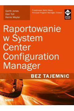 Raportowanie w System Center Configuration Manager Bez tajemnic