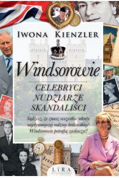 Windsorowie Celebryci nudziarze skandaliści