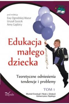 Edukacja małego dziecka T.1