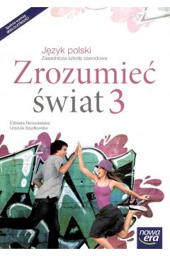Język polski. Zrozumieć świat 3. Podręcznik dla zasadniczej szkoły zawodowej