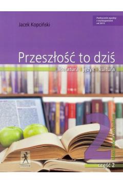 Przeszłość to dziś (wyd. wieloletnie). Podręcznik dla klasy II liceum i technikum, cz. 2
