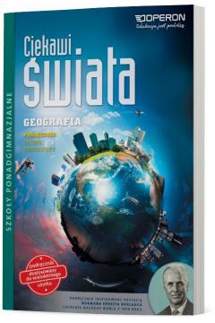 Ciekawi świata. Geografia. Podręcznik. Zakres podstawowy. Szkoły ponadgimnazjalne