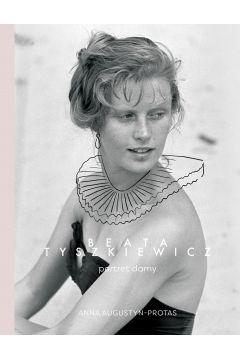 Beata Tyszkiewicz. Portret damy