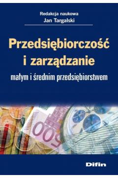 Przedsiębiorczość i zarządzanie małym i średnim przedsiębiorstwem