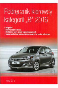"""Podręcznik kierowcy kategorii """"B"""" 2016"""
